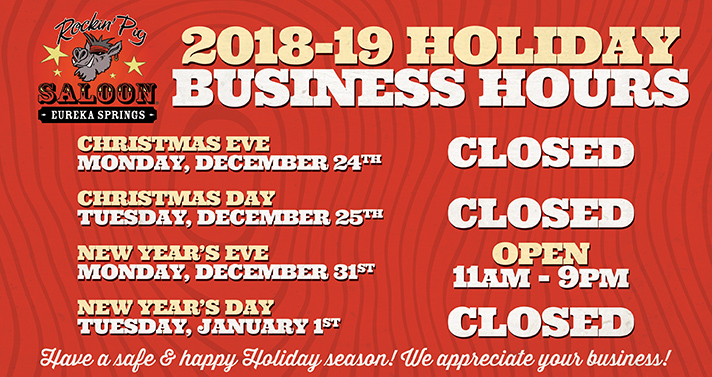 Holiday 2018-19 Hours at Rockin' Pig Saloon Eureka Springs